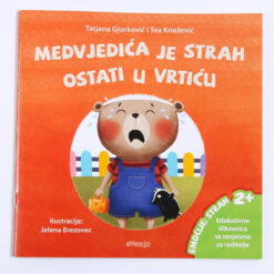 Slikovnica - Medvjedića je strah ostati u vrtiću (2+)