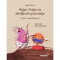 Slikovnica - Mrljek i Prljek na smrdljivom putovanju – Priča o neopranoj kosi