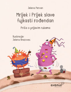 Slikovnica - Mrljek i Prljek slave fujkasti rođendan – Priča o prljavim rukama